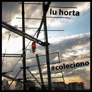 Lu Horta - #Coleciono
